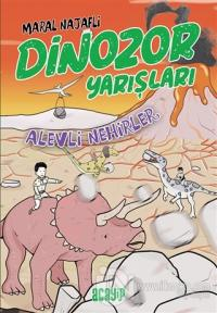 Alevli Nehirler - Dinozor Yarışları