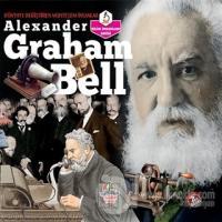 Alexander Graham Bell - Dünyayı Değiştiren Muhteşem İnsanlar