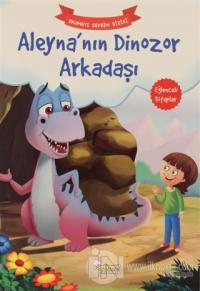 Aleyna'nın Dinozor Arkadaşı – Okumayı Sevdim Dizisi Kolektif
