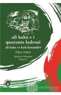 Ali Baba E İ Quaranta Ladroni (Ali Baba Ve Kırk Haramiler) İtalyanca Hikayeler Seviye 3