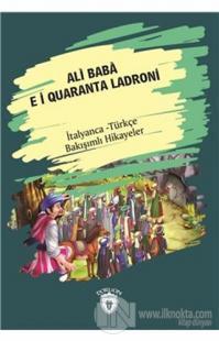 Ali Baba E I Quaranta Ladroni (Ali Baba Ve Kırk Haramiler) İtalyanca Türkçe Bakışımlı Hikayeler