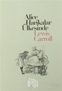 Alice Harikalar Ülkesinde Lewis Carroll
