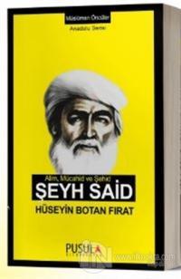 Alim Mücahid ve Şehid Şeyh Said Hüseyin Botan Fırat