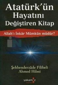 Atatürk'ün Hayatını Değiştiren Kitap - Allah'ı İnkar Mümkün müdür?