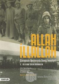 Allah İllallah - Çanakkale Destanında Savaş İmamları