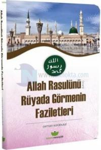 Allah Rasulünü Rüyada Görmenin Faziletleri