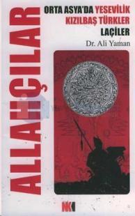 Allahçılar - Orta Asya'da Yesevilik Kızılbaş Türkler Laçiler