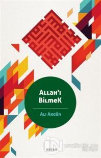 Allah'ı Bilmek %25 indirimli Ali Akgün