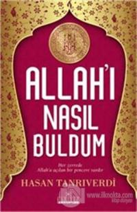 Allah'ı Nasıl Buldum %25 indirimli Hasan Tanrıverdi