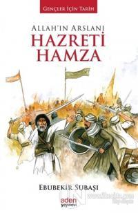 Allah'ın Arslanı Hazreti Hamza (Ciltli)