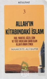 Allah'ın Kitabındaki İslam (Külliyat 3)