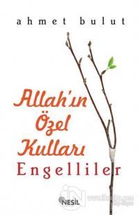 Allah'ın Özel Kulları: Engelliler %20 indirimli Ahmet Bulut