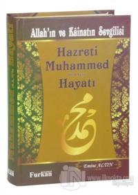 Allah'ın ve Kainatın Sevgilisi Hz. Muhammed (s.a.v.)'in Hayatı (Ciltli)