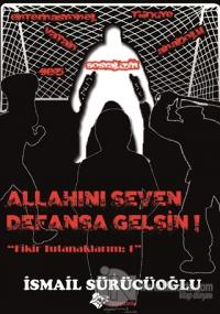 Allah'ını Seven Defansa Gelsin