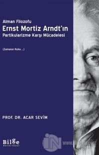 Alman Filozofu Ernst Mortiz Arndt'ın Partikularizme Karşı Mücadelesi