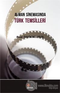 Alman Sinemasında Türk Temsilleri Pınar Özgökbel Bilis