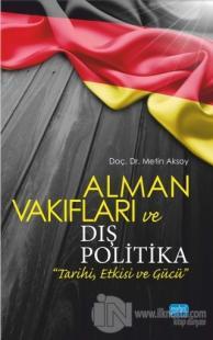 Alman Vakıfları ve Dış Politika Tarihi, Etkisi ve Gücü