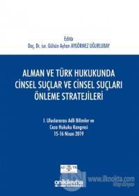 Alman ve Türk Hukukunda Cinsel Suçlar ve Cinsel Suçları Önleme Stratejileri