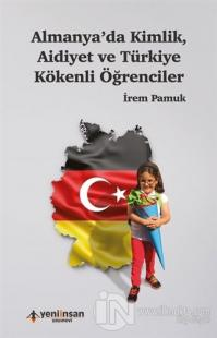 Almanya'da Kimlik Aidiyet ve Türkiye Kökenli Öğrenciler %25 indirimli