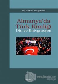 Almanya'da Türk Kimliği - Din ve Entegrasyon