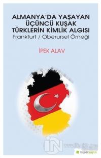 Almanya'da Yaşayan Üçüncü Kuşak Türklerin Kimlik Algısı