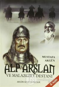 Alp Arslan ve Malazgirt Destanı %10 indirimli Mustafa Akgün