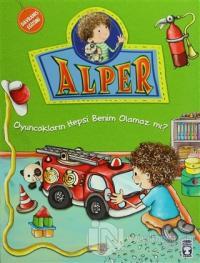 Alper - Oyuncakların Hepsi Benim Olamaz mı?