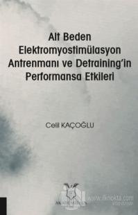 Alt Beden Elektromyostimülasyon Antrenmanı ve Detraining'in Performansa Etkileri