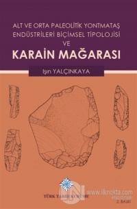 Alt ve Orta Paleolitik Yontmataş Endüstrileri Biçimsel Tipolojisi ve Karain Mağarası (Ciltli)