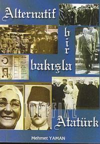 Alternatif Bir Bakışla Atatürk