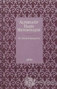 Alternatif Hadis Metodolojisi (Ciltli)