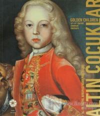 Altın Çocuklar - 16.-19. Yüzyıl Avrupası'ndan Portreler