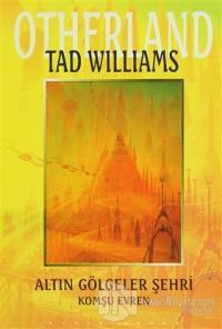 Altın Gölgeler Şehri - Otherland 1. Kitap Komşu Evren