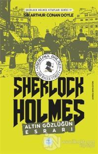 Altın Gözlüğün Esrarı - Sherlock Holmes Sir Arthur Conan Doyle