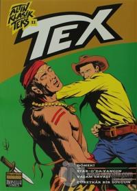 Altın Klasik Tex Sayı: 11 önek / Star-O'da Yangın / Yaşam Savaşı / Cüretkar Bir Soygun