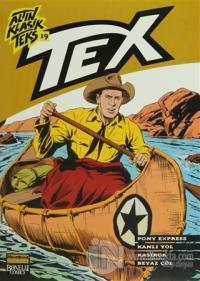 Altın Klasik Tex Sayı: 19 Pony Express / Kanlı Yol / Kasırga / Beyaz Çöl