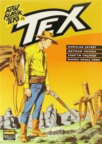 Altın Klasik Tex Sayı: 21 Kurtlar Çetesi / Meydan Okuma / Teks'in Geçmişi / Rodeo Kralı Teks