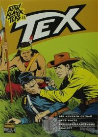 Altın Klasik Tex Sayı: 23 Bir Askerin Ölümü / Gece Kaçış / Kızılderili İntikamı / Adalet