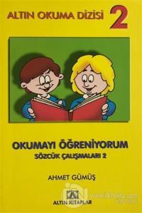 Altın Okuma Dizisi 2 - Okumayı Öğreniyorum Sözcük Çalışmaları 2 Ahmet