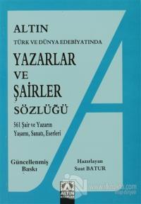 Altın Yazarlar ve Şairler Sözlüğü Türk ve Dünya Edebiyatında
