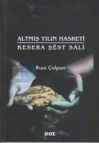 Altmış Yılın Hasreti - Kesera Şest Sali