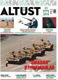Altüst Dergisi Sayı: 27 Ağustos - Ekim 2018
