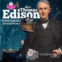 Alva Thomas Edison - Dünyayı Değiştiren Muhteşem İnsanlar