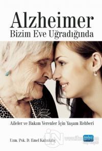 Alzheimer Bizim Eve Uğradığında Emel Kalınkılıç