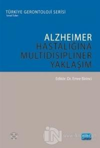 Alzheimer Hastalığına Multidisipliner Yaklaşım Emine Birinci