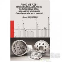 Am60 ve Az61 Magnezyum Alaşımlarının Soğuma Hızına Bağlı Mekanik ve Mikroyapı Özelliklerinin İncelenmesi