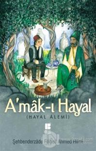 A'mak-ı Hayal (Tam Metin)