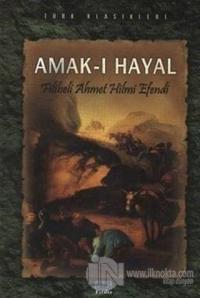 Amak-ı Hayal %30 indirimli Şehbenderzade Filibeli Ahmed Hilmi