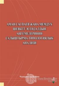 Aman Saspayev Cana Memduh Şevket Esendaldın Angemelerinin Salıştırma-Tipologiyalık Analizi