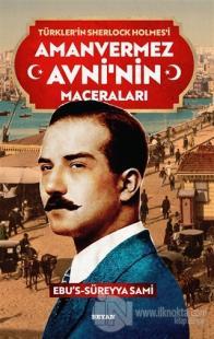Amanvermez Avni'nin Maceraları - Türklerin Sherlock Holmes'i